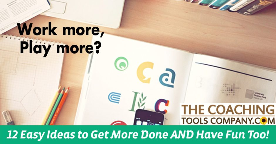 12 Easy Ideas to Get More Done AND Have Fun Too! | The