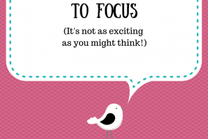 The Secret to Focus - Not as exciting as you might think