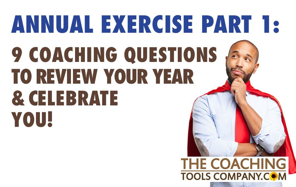 Coaching Exercise Part 1: REVIEW & CELEBRATE YOU with these 9 Coaching Questions!