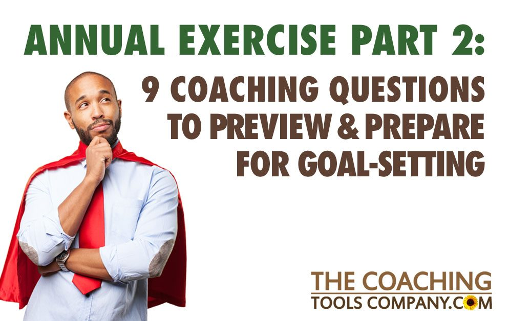 Coaching Exercise Part 2: PREPARE FOR GOAL-SETTING with these 9 Coaching Questions!