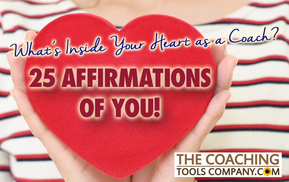 Our Valentine to You: 25 Affirmations of What's Inside Your Heart as a Coach!