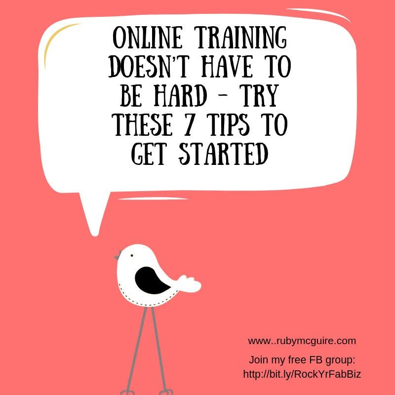 Online training doesn't have to be hard Try these 7 tips